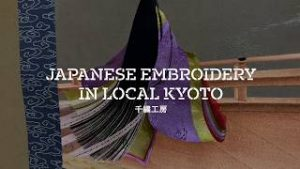 >Japanese Embroidery in Kyoto